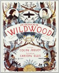 Las crónicas de Wildwood (Las crónicas de Wildwood, #1) - Colin Meloy, Carson Ellis