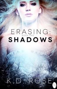 Erasing: Shadows - K.D. Rose