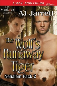 The Wolf's Runaway Tiger - A.J. Jarrett