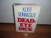 Deadeye Dick - Kurt Vonnegut