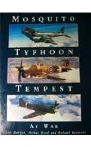 Mosquito, Typhoon & Tempest at War - Chaz Bowyer, Arthur Reed, Roland Beamont