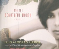 Into the Beautiful North - Luis Alberto Urrea, Susan Ericksen