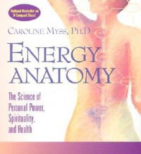 Energy Anatomy [With Study Guide] - Caroline Myss