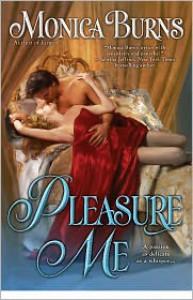 Pleasure Me - Monica Burns