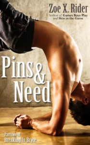 Pins & Need (Breaking in Bryce) - Zoe X. Rider