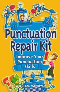 Punctuation Repair Kit: Improve Your Punctuation Skills (Repair Kits) - William Vandyck
