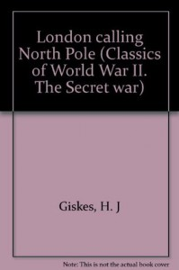 London Calling North Pole - Hermann J. Giskes