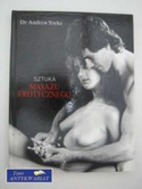 Sztuka masażu erotycznego - Andrew Yorke