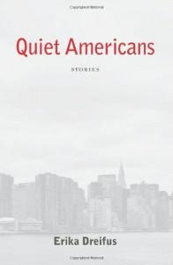 Quiet Americans - Erika Dreifus