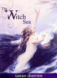The Witch Sea - Sarah Diemer