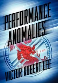 Performance Anomalies - Victor Robert Lee