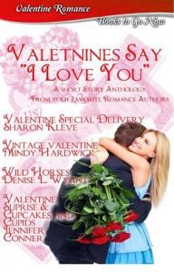 "Valentines Say ""I Love You"" - Sharon Kleve, Mindy Hardwick, Denise L. Wyant, Jennifer Conner"