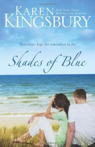 Shades of Blue - Karen Kingsbury