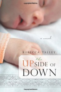 The Upside of Down - Rebecca Talley