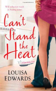 Can't Stand The Heat (Recipe for Love) - Louisa Edwards