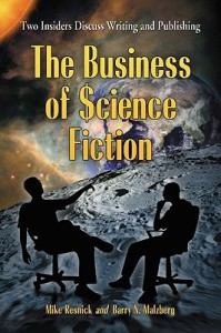 The Business of Science Fiction: Two Insiders Discuss Writing & Publishing - Mike Resnick