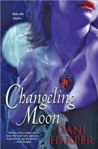 Changeling Moon[ CHANGELING MOON ] by Harper, Dani (Author) Jun-01-11[ Paperback ] - Dani Harper
