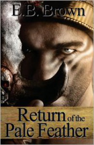 Return of the Pale Feather - E.B. Brown