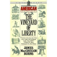 The Vineyard of Liberty (American Experiment, Vol 1) - James MacGregor Burns