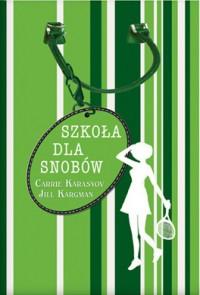Szkoła dla snobów - Carrie Karasyov, Jill Kargman