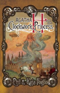 Agatha H and the Clockwork Princess - Phil Foglio, Kaja Foglio