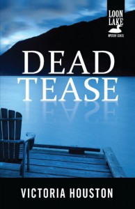 Dead Tease (Lake Loon Mystery) - Victoria Houston