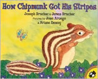 How Chipmunk Got His Stripes: A Tale of Bragging and Teasing - Joseph Bruhac