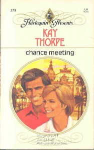 Chance Meeting (Harlequin Presents #378) - Kay Thorpe
