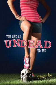 You Are So Undead to Me (Megan Berry, Book 1) - Stacey Jay