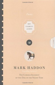 The Talking Horse and the Sad Girl and the Village Under the Sea: Poems - Mark Haddon