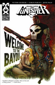 The Punisher MAX, Vol. 13: Welcome to the Bayou - Victor Gischler, Goran Parlov, Jefte Palo