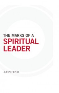 The Marks of a Spiritual Leader - John Piper