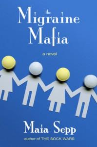 The Migraine Mafia - Maia Sepp