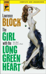 The Girl With the Long Green Heart - Lawrence Block
