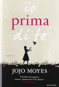 Io prima di te - Maria Carla Dallavalle, Jojo Moyes