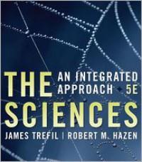 The Sciences: An Integrated Approach - James S. Trefil, Robert M. Hazen
