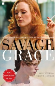 Savage Grace: The True Story of Fatal Relations in a Rich and Famous American Family - Natalie Robins, Steven M.L Aronson