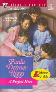 Perfect Hero (Whose Child?) (Silhouette Intimate Moments, #889) - Paula Detmer Riggs