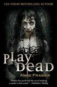 Play Dead - Anne Frasier
