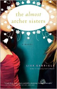 The Almost Archer Sisters - Lisa Gabriele