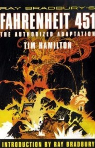 Fahrenheit 451: The Authorized Adaptation - Ray Bradbury, Tim Hamilton