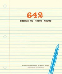642 Things to Write About - San Francisco Writers' Grotto, Po Bronson