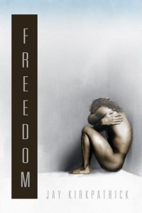 Freedom - Jay Kirkpatrick