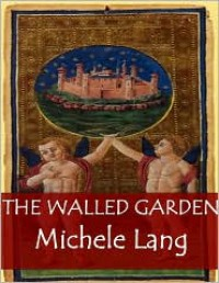 The Walled Garden - Michele Lang