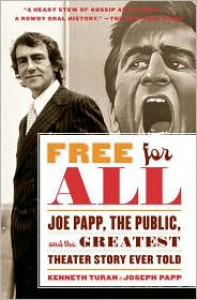 Free for All: Joe Papp, the Public, and the Greatest Theater Story Ever Told - Kenneth Turan