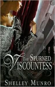 The Spurned Viscountess - Shelley Munro