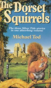 The Dorset Squirrels (The Silver Tide & The Second Wave & The Golden Flight) - Michael Tod
