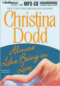 Almost Like Being in Love - Natalie Ross, Christina Dodd