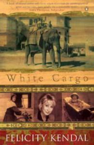 White Cargo: A memoir - Felicity Kendal