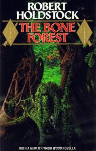 The Bone Forest -  Robert Holdstock